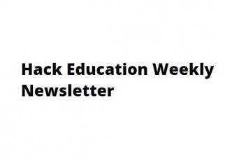 Hack Education Weekly Newsletter