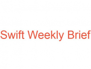 Swift Weekly Brief