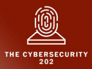 The Cybersecurity 202