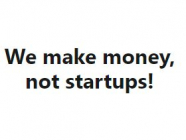 we make money not startups