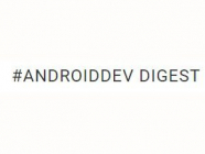 #AndroidDev Digest