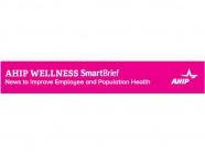AHIP Wellness SmartBrief