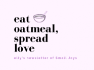 Elly Says: Eat Oatmeal, Spread Love