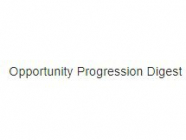 Opportunity Progression Digest