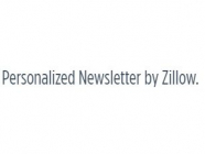 Personalized Newsletter by Zillow.