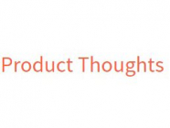 Product Thoughts, by Tim Herbig